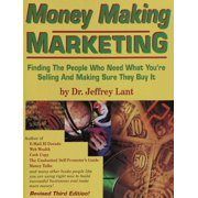 Money Making Marketing: Finding the people who need what you're selling and making sure they buy it. - eBook