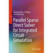 Parallel Sparse Direct Solver for Integrated Circuit Simulation - eBook