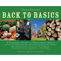 Back to Basics : A Complete Guide to Traditional Skills