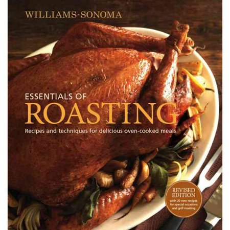 Williams Sonoma Essentials Of Roasting Revised By Williams Sonoma