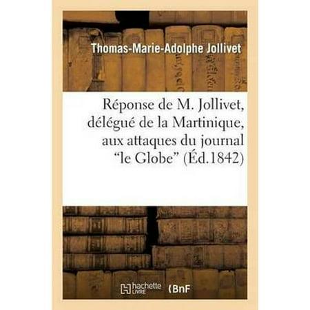 Reponse de M. Jollivet, Delegue de La Martinique, Aux Attaques Du Journal