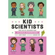 Kid Scientists: True Tales of Childhood from Science Superstars (Hardcover)