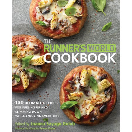The Runners World Cookbook  150 Ultimate Recipes For Fueling Up And Slimming Down   While Enjoying Every Bite