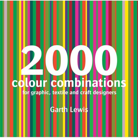2000 Colour Combinations : For Graphic, Textile, and Craft