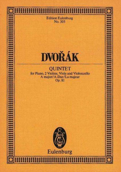 Dvorak: Quintet, A Major A-Dur La Majeur, Op. 81 : For Piano, 2 Violins, Viola and... by Eulenburg
