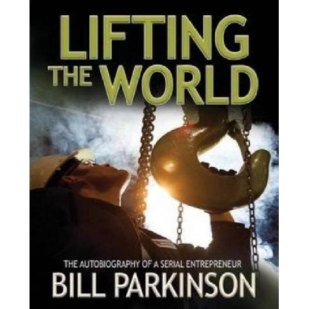 Lifting the World: The Autobiography of an Entrepreneur