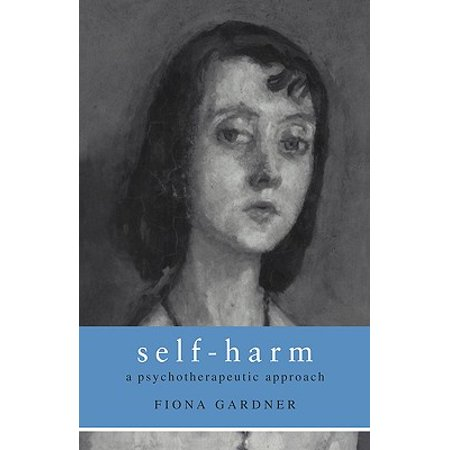 Self-Harm : A Psychotherapeutic Approach