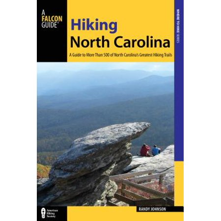 Hiking north carolina : a guide to more than 500 of north carolina's greatest hiking trails - paperb:
