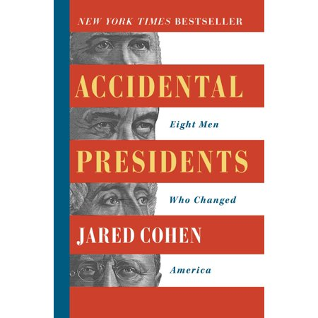Accidental Presidents : Eight Men Who Changed