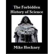 The Forbidden History of Science - eBook
