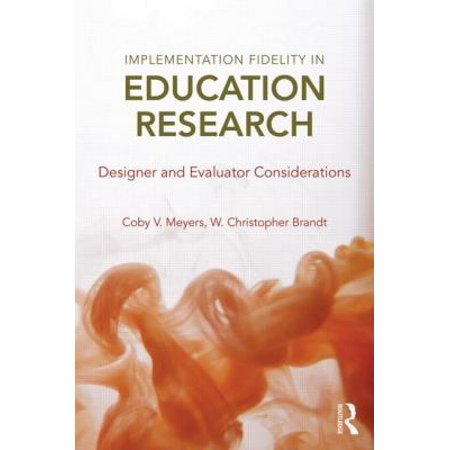 implementation fidelity in education research designer and evaluator considerations - Education Evaluator