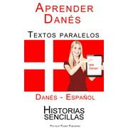 Aprender Dans - Textos paralelos (Espaol - Dans) Historias sencillas - eBook