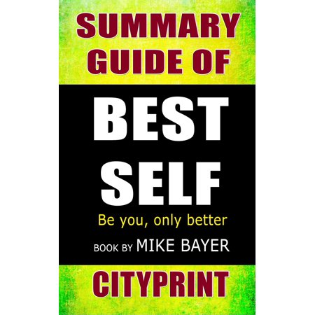 Summary of Best Self : Be You, Only Better | Book by Mike Bayer - (Zzzz Best Case Summary)