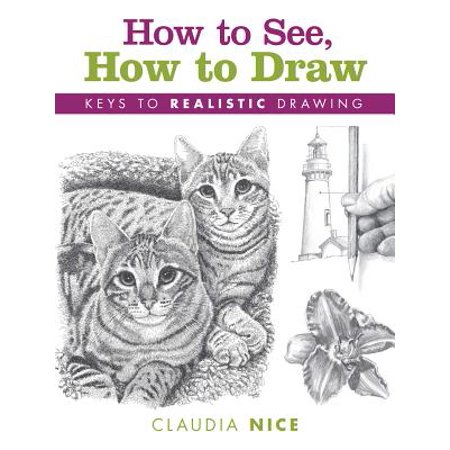 How to See, How to Draw : Keys to Realistic