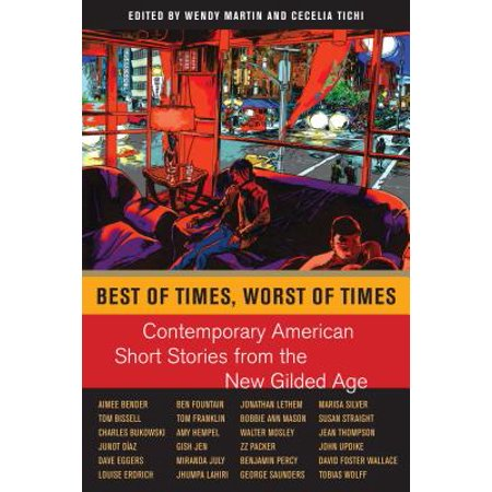 Best of Times, Worst of Times : Contemporary American Short Stories from the New Gilded
