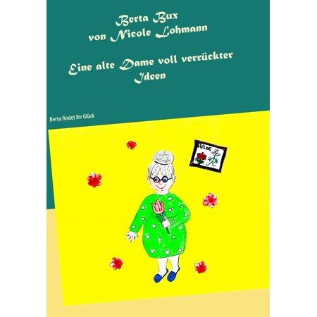 Berta Bux - Eine alte Dame voll verrückter Ideen - eBook (Alte Dame Sonnenbrillen)