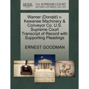 Warner (Donald) V. Kewanee Machinery & Conveyor Co. U.S. Supreme Court Transcript of Record with Supporting Pleadings