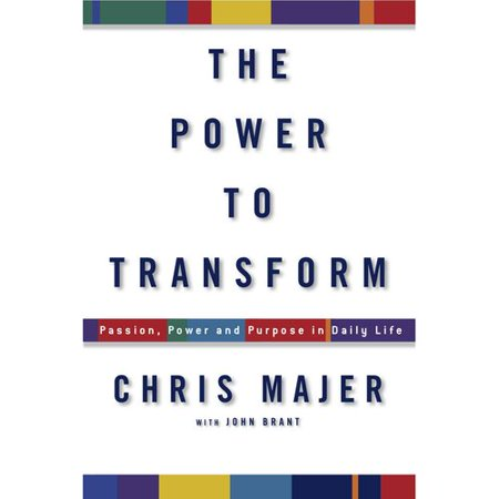 The Power To Transform  Passion  Power  And Purpose In Daily Life