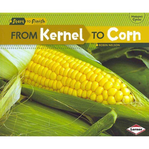 FROM KERNEL TO CORN [9780761386742]