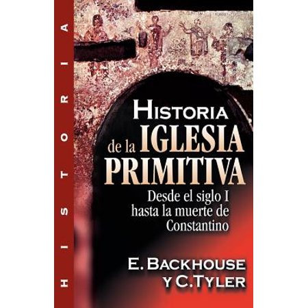 Historia de la Iglesia Primitiva : Desde El Siglo I Hasta La Muerte de Constantino (Historias Assustadoras De Halloween)