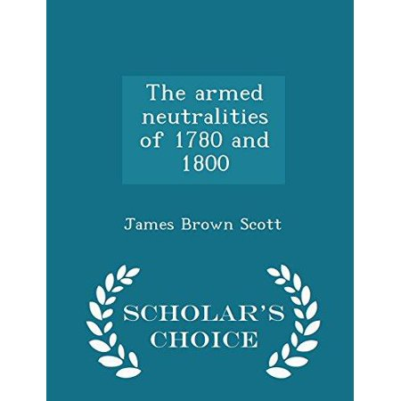 The Armed Neutralities of 1780 and 1800 - Scholar's Choice Edition - image 1 de 1