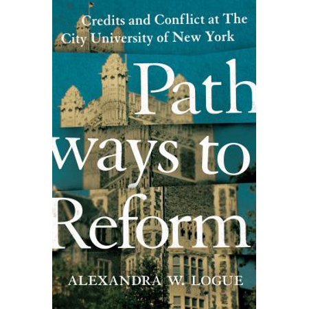 Pathways To Reform  Credits And Conflict At The City University Of New York