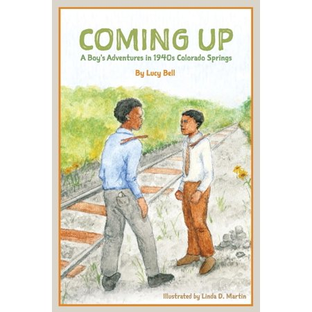 Coming Up: A Boy's Adventures in 1940s Colorado Springs (Paperback) (Party City In Colorado Springs)