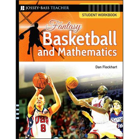 Fantasy Basketball and Mathematics: Student Workbook, Grades 5 & Up
