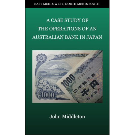 A Case Study of the Operations of an Australian Bank in Japan -