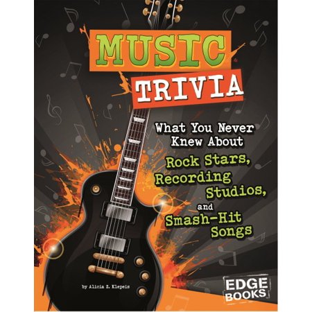 (Music Trivia: What You Never Knew about Rock Stars, Recording Studios, and Smash-Hit Songs)