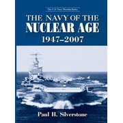 The Navy of the Nuclear Age, 1947-2007 - eBook
