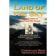 The Land of the Sky : Adventures in Mountain By-Ways