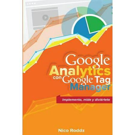 Google Analytics Con Google Tag Manager  Implementa  Mide Y Diviertete