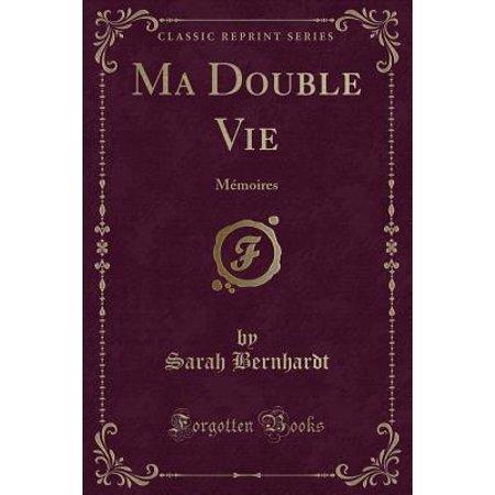 Ma Double Vie : M�moires (Classic Reprint)