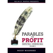 Parables for Profit Vol. 2 : Facts Tell - Stories Sell