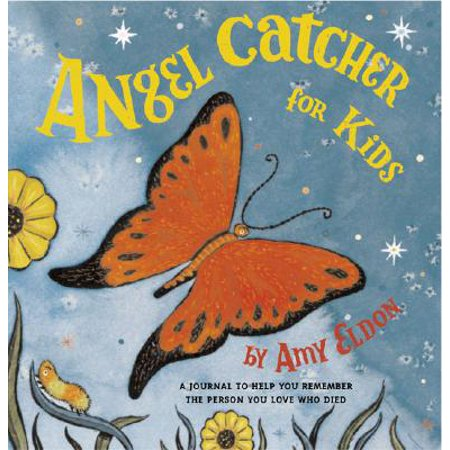 Angel Catcher for Kids : A Journal to Help You Remember the Person You Love Who Died](Kid Angel)
