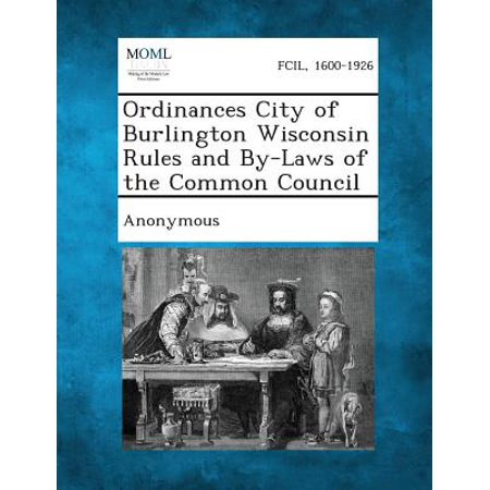 Ordinances City of Burlington Wisconsin Rules and By-Laws of the Common Council