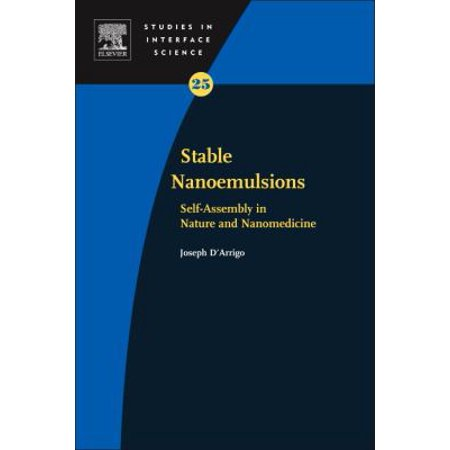 Stable Nanoemulsions  Self Assembly In Nature And Nanomedicine  Studies In Interface Science   Hardcover