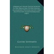 Uebersicht Neuer Entdeckungen in Der Biblischen Zeitrechnung, Allgemeinen Weltgeschichte Und Aegyptischen Alterthumskunde (1857)