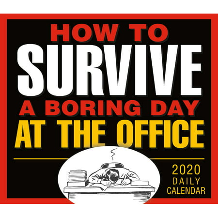 2020 How to Survive a Boring Day at the Office Boxed Daily Calendar: By Sellers Publishing (Other) Box Desk Calendar