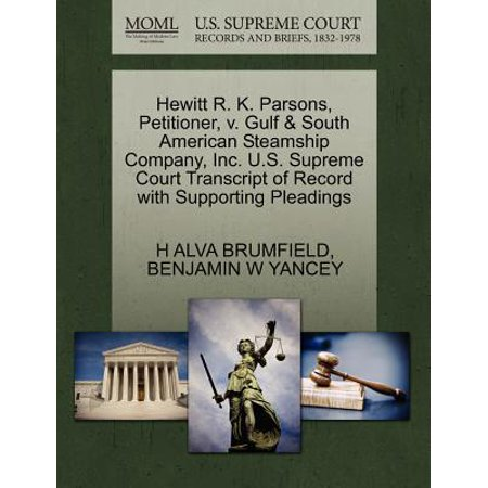 Hewitt R. K. Parsons, Petitioner, V. Gulf & South American Steamship Company, Inc. U.S. Supreme Court Transcript of Record with Supporting - K & Company