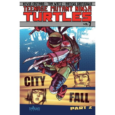 Teenage Mutant Ninja Turtles Volume 7: City Fall Part 2