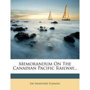 Memorandum on the Canadian Pacific Railway...