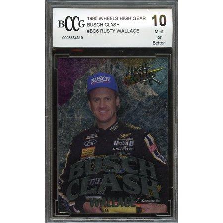 1995 wheels high gear busch clash #bc6 RUSTY WALLACE BGS BCCG 10