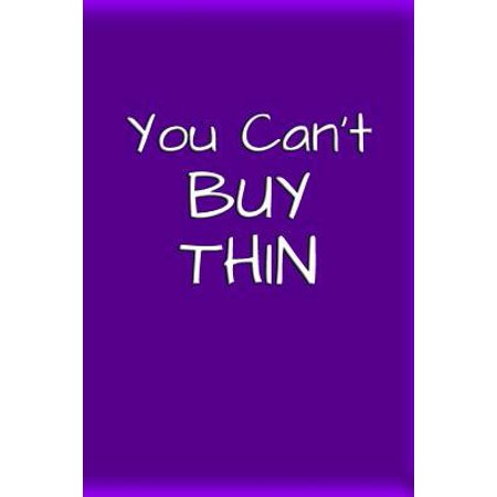 You Cant Buy Thin Journal