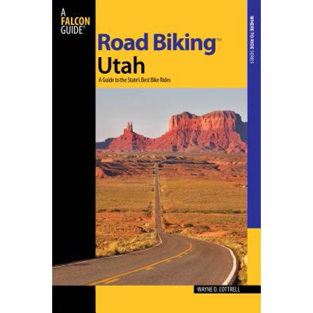Road Biking Utah : A Guide to the State's Best Bike (What's The Best Road Bike)