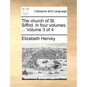 The Church of St. Siffrid. in Four Volumes. ... Volume 3 of 4