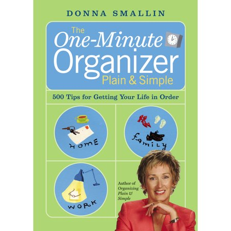 The One-Minute Organizer Plain & Simple : 500 Tips for Getting Your Life in