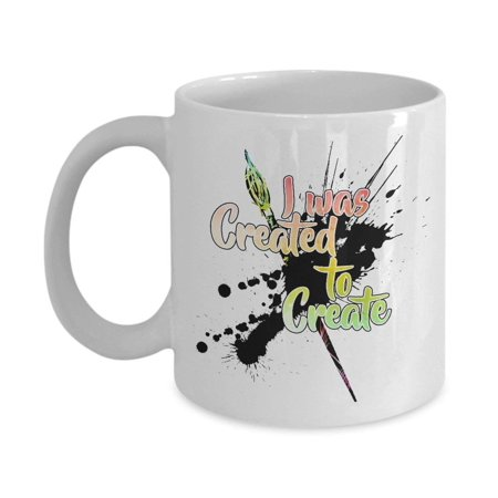 Paint Splatter Party Supplies (I Was Created To Create Black Paint Splatter With Brush Graphic Design Coffee & Tea Gift Mug, Birthday Party Gifts & Accessories for Artists, Junior Artist, Painter and Men &)