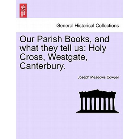 Our Parish Books, and What They Tell Us : Holy Cross, Westgate, (Canterbury Cross)
